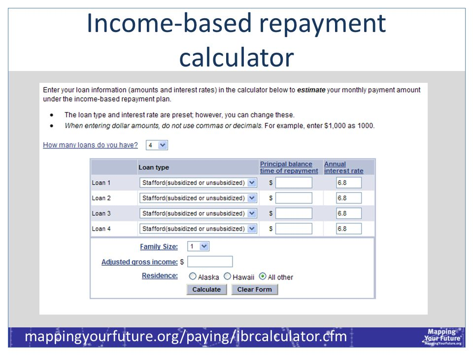 Income-based repayment calculator mappingyourfuture.org/paying/ibrcalculator.cfm