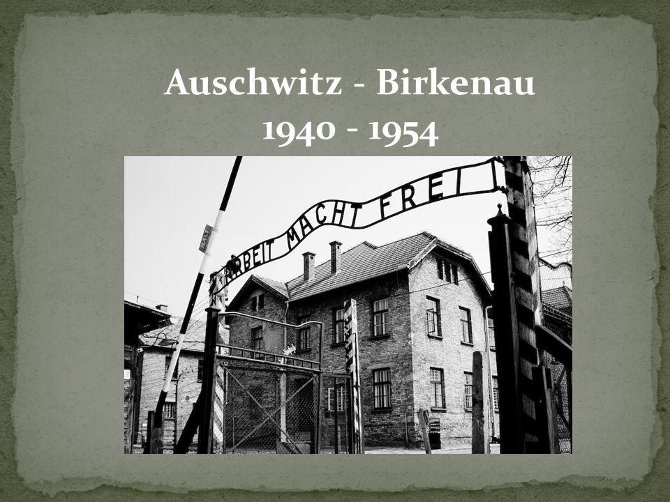 Auschwitz - Birkenau 1940 - 1954