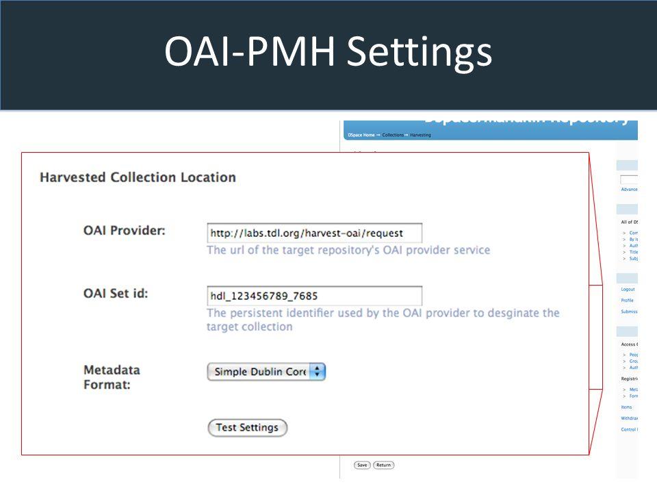 OAI-PMH Settings OAI-PMH Provider OAI Set Id DMD Format