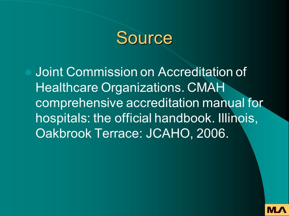 Source Joint Commission on Accreditation of Healthcare Organizations. CMAH comprehensive accreditation manual for hospitals: the official handbook. Il