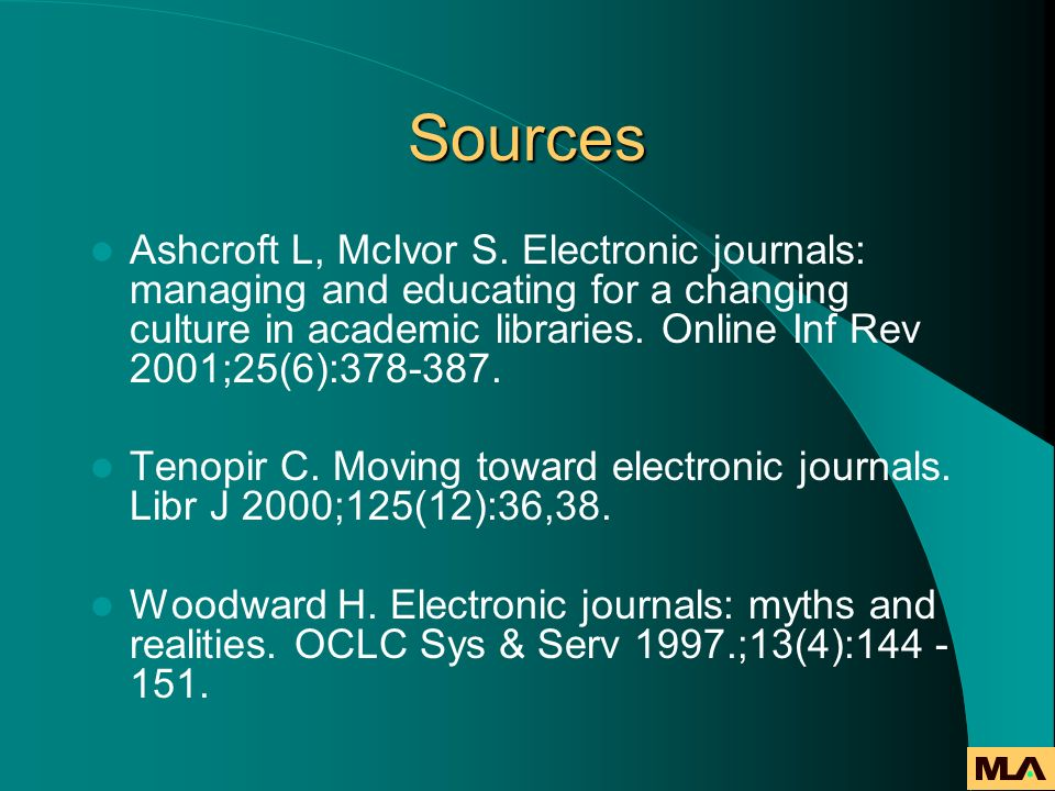 Sources Ashcroft L, McIvor S. Electronic journals: managing and educating for a changing culture in academic libraries. Online Inf Rev 2001;25(6):378-