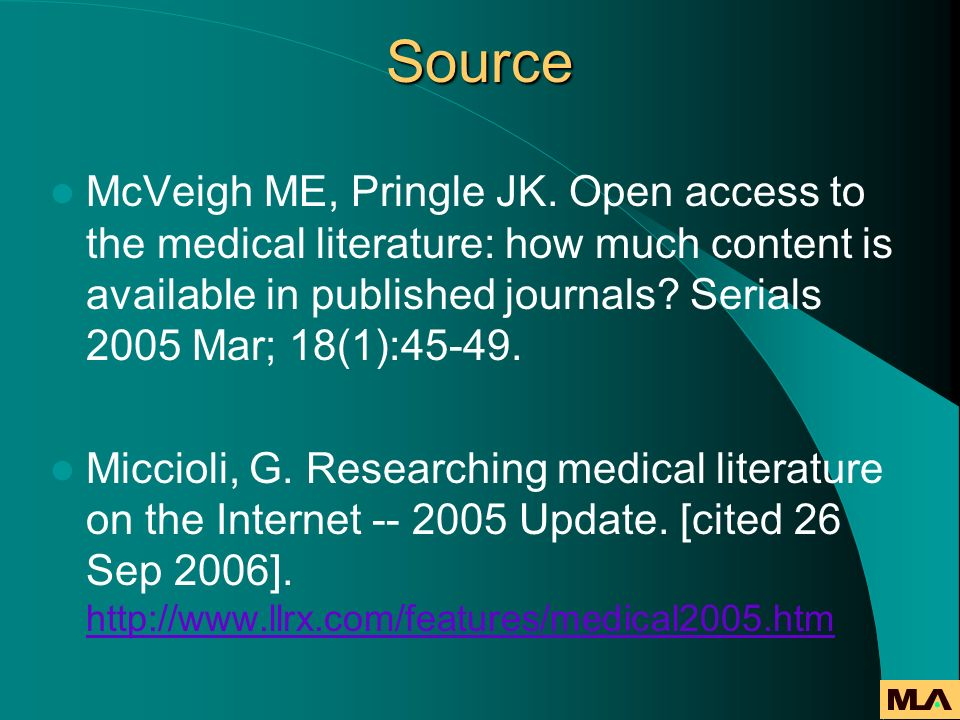 Source McVeigh ME, Pringle JK. Open access to the medical literature: how much content is available in published journals? Serials 2005 Mar; 18(1):45-