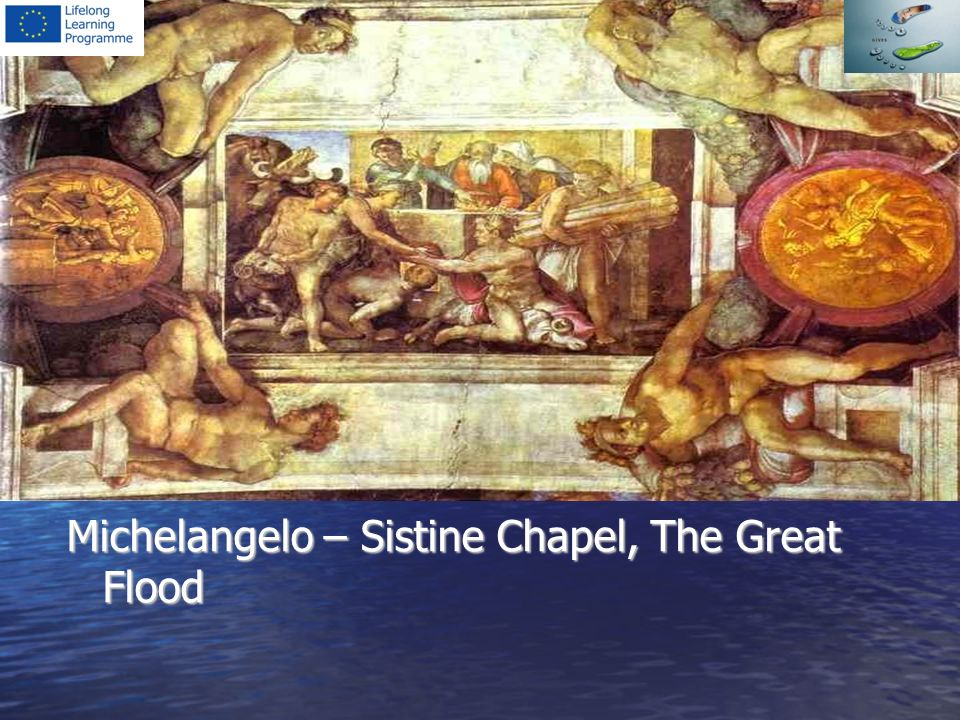 Michelangelo – Sistine Chapel, The Great Flood
