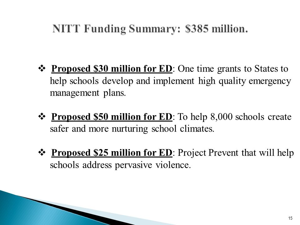 Proposed $30 million for ED: One time grants to States to help schools develop and implement high quality emergency management plans.