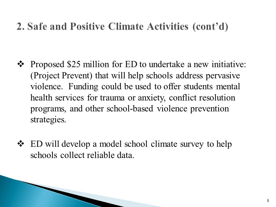 Proposed $25 million for ED to undertake a new initiative: (Project Prevent) that will help schools address pervasive violence.