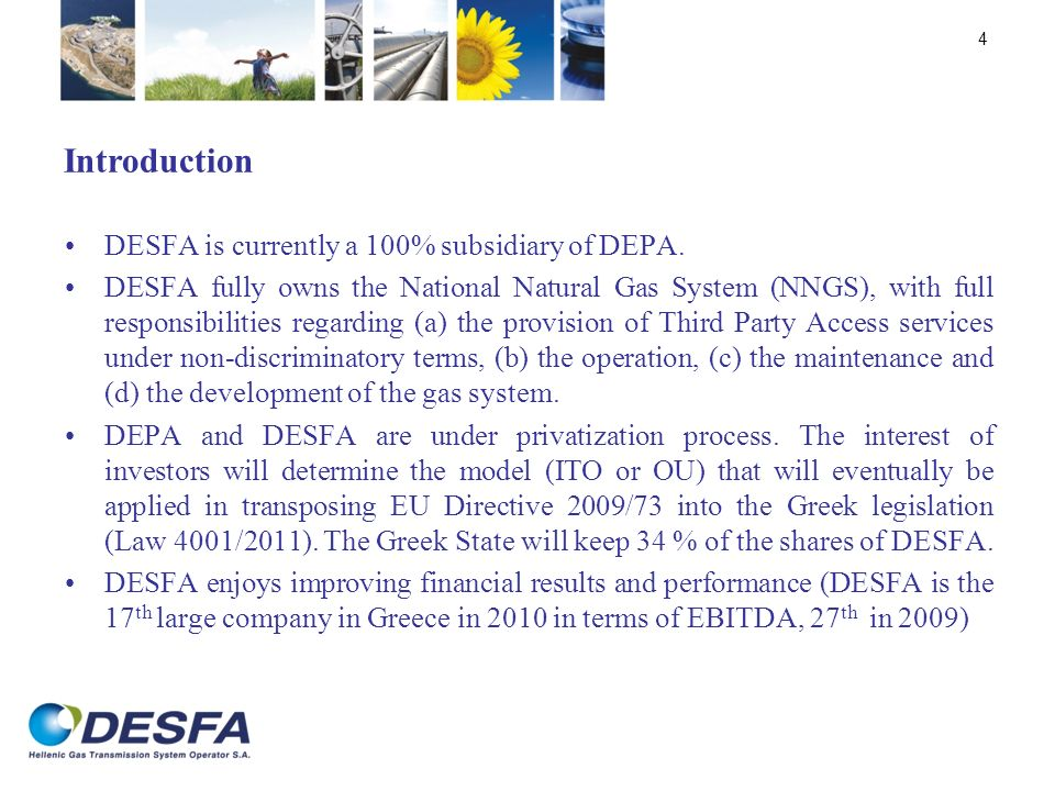 DESFA is currently a 100% subsidiary of DEPA. DESFA fully owns the National Natural Gas System (NNGS), with full responsibilities regarding (a) the pr
