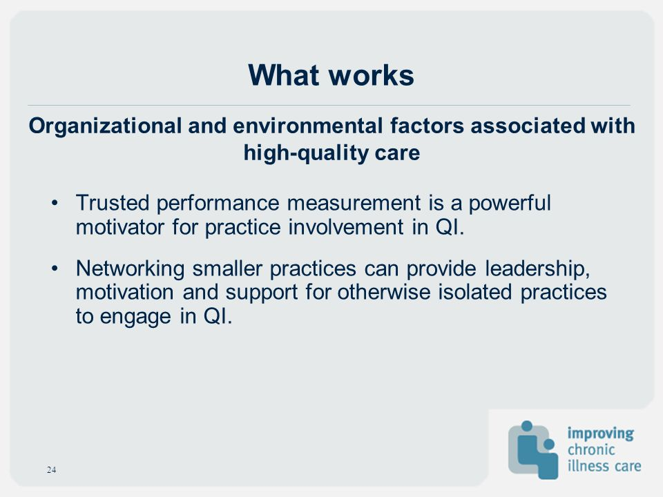 Trusted performance measurement is a powerful motivator for practice involvement in QI. Networking smaller practices can provide leadership, motivatio