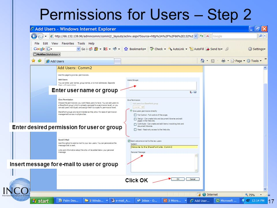 17 Permissions for Users – Step 2 Enter desired permission for user or group Insert message for e-mail to user or group Click OK Enter user name or gr