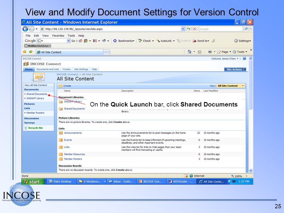 25 View and Modify Document Settings for Version Control On the Quick Launch bar, click Shared Documents