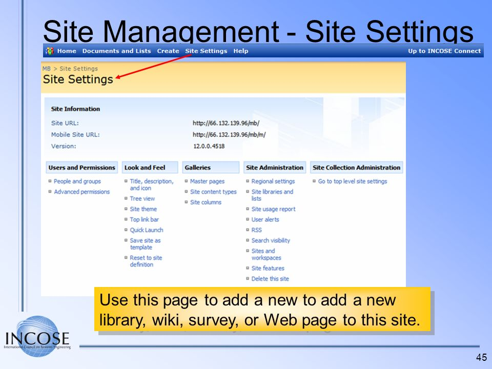 45 Site Management - Site Settings Use this page to add a new to add a new library, wiki, survey, or Web page to this site.
