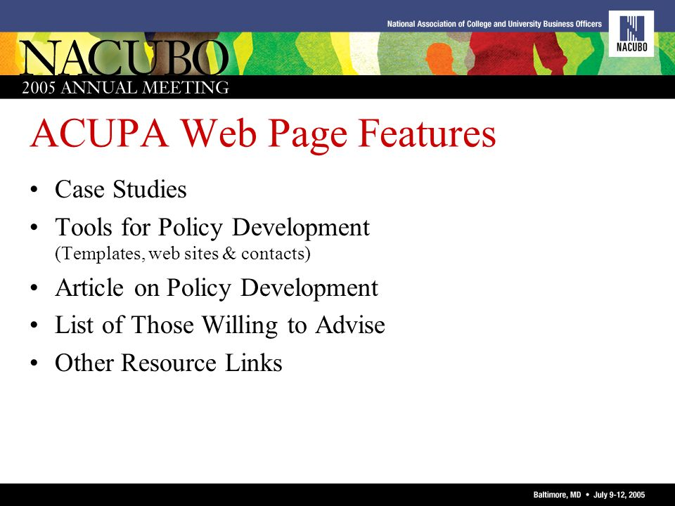 ACUPA Web Page Features Case Studies Tools for Policy Development (Templates, web sites & contacts) Article on Policy Development List of Those Willin