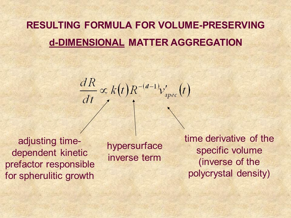 RESULTING FORMULA FOR VOLUME-PRESERVING d-DIMENSIONAL MATTER AGGREGATION time derivative of the specific volume (inverse of the polycrystal density) h