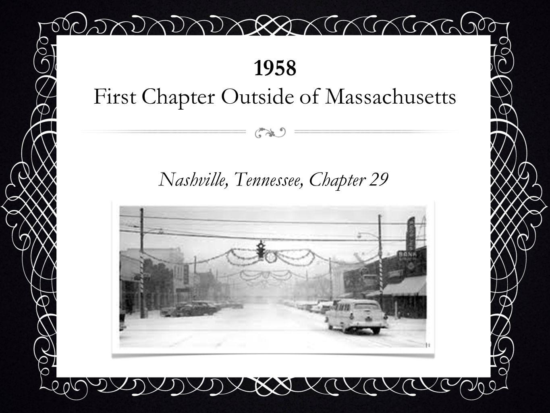 1958 First Chapter Outside of Massachusetts Nashville, Tennessee, Chapter 29