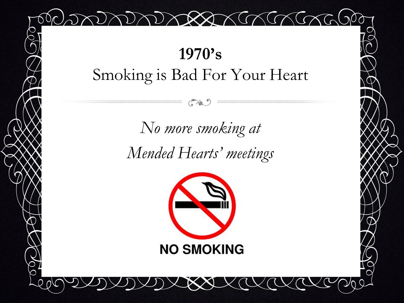1970s Smoking is Bad For Your Heart No more smoking at Mended Hearts meetings