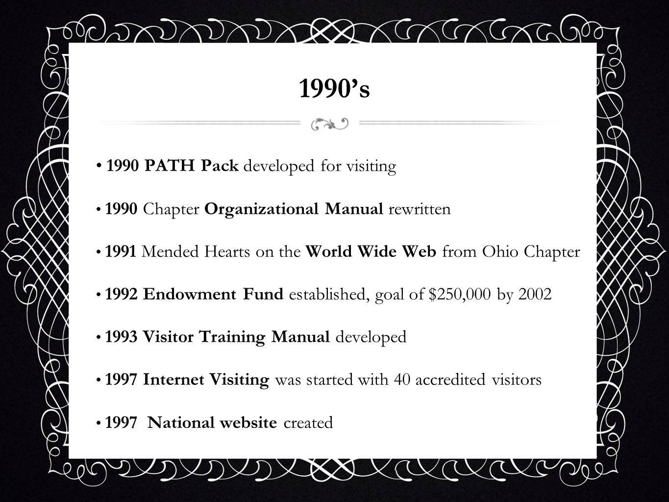 1990s 1990 PATH Pack developed for visiting 1990 Chapter Organizational Manual rewritten 1991 Mended Hearts on the World Wide Web from Ohio Chapter 19
