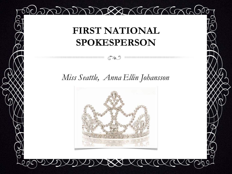 FIRST NATIONAL SPOKESPERSON Miss Seattle, Anna Ellin Johansson