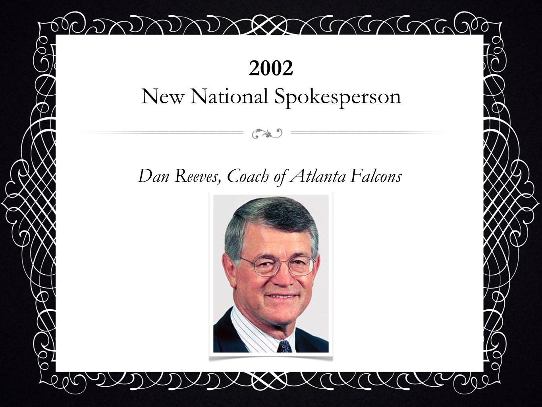 2002 New National Spokesperson Dan Reeves, Coach of Atlanta Falcons