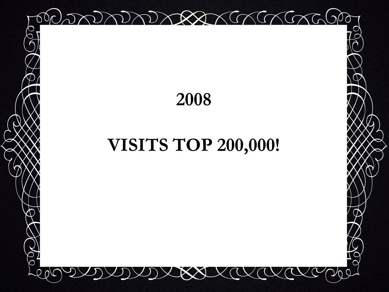 2008 VISITS TOP 200,000!