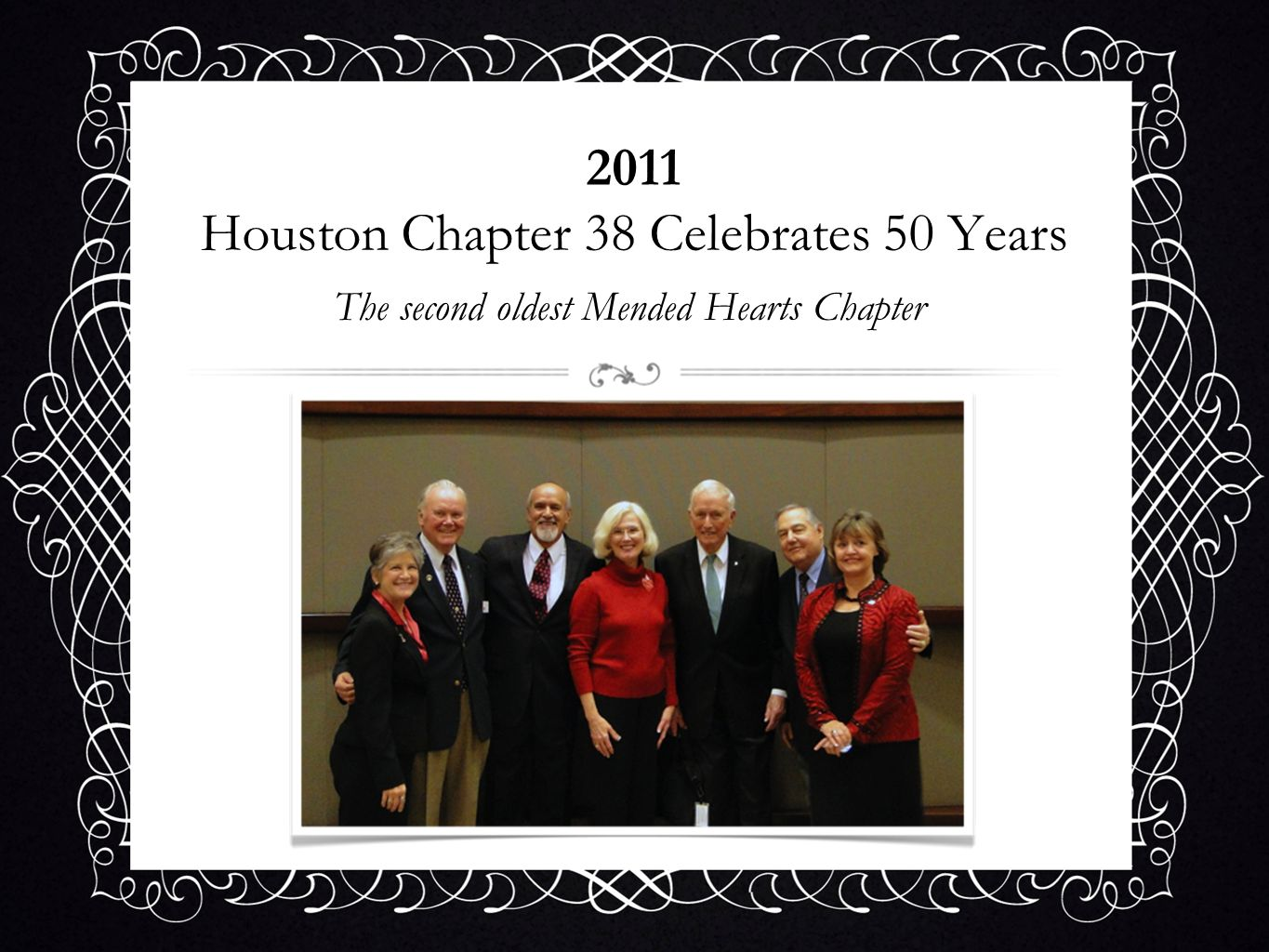 2011 Houston Chapter 38 Celebrates 50 Years The second oldest Mended Hearts Chapter