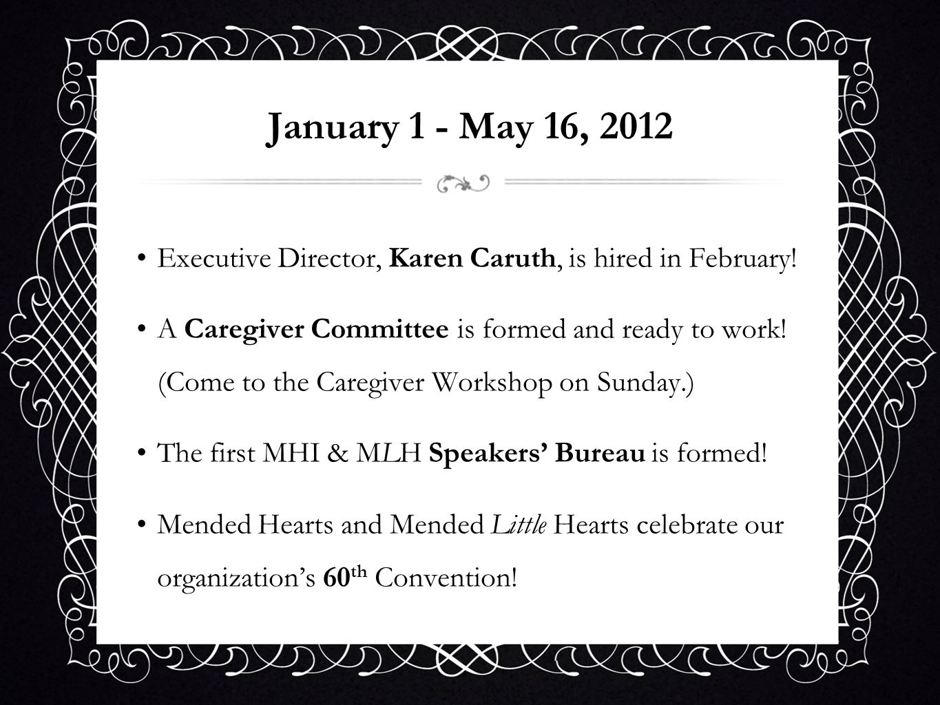 January 1 - May 16, 2012 Executive Director, Karen Caruth, is hired in February! A Caregiver Committee is formed and ready to work! (Come to the Careg