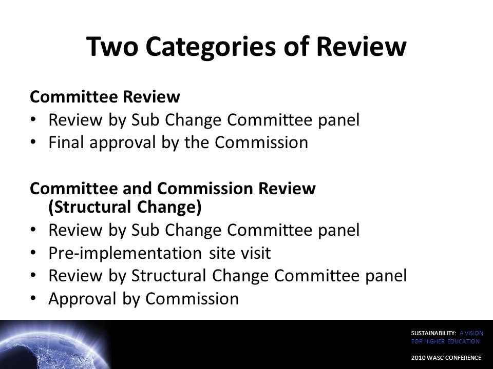Two Categories of Review Committee Review Review by Sub Change Committee panel Final approval by the Commission Committee and Commission Review (Struc