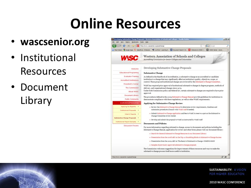 SUSTAINABILITY: A VISION FOR HIGHER EDUCATION 2010 WASC CONFERENCE Online Resources wascsenior.org Institutional Resources Document Library