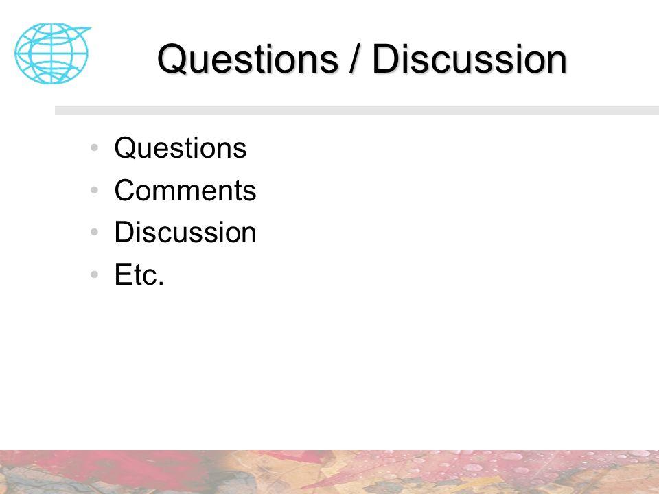 Questions / Discussion Questions Comments Discussion Etc.