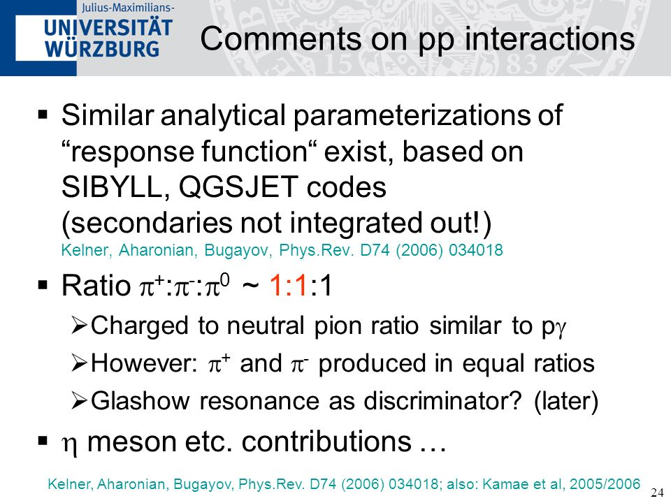24 Comments on pp interactions Similar analytical parameterizations of response function exist, based on SIBYLL, QGSJET codes (secondaries not integra
