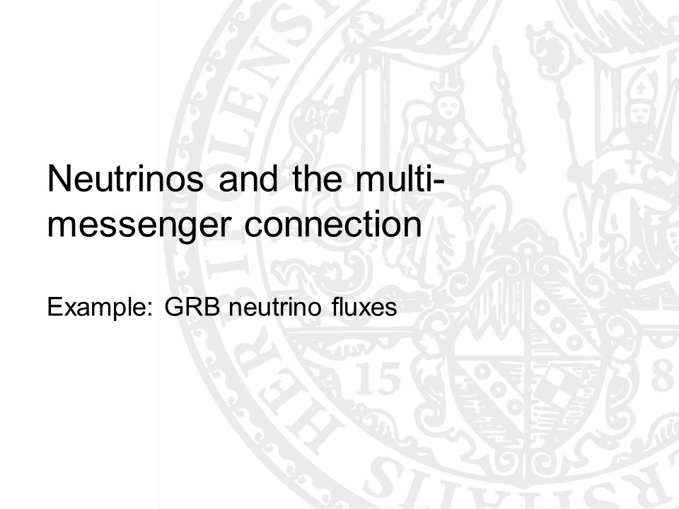 Neutrinos and the multi- messenger connection Example: GRB neutrino fluxes