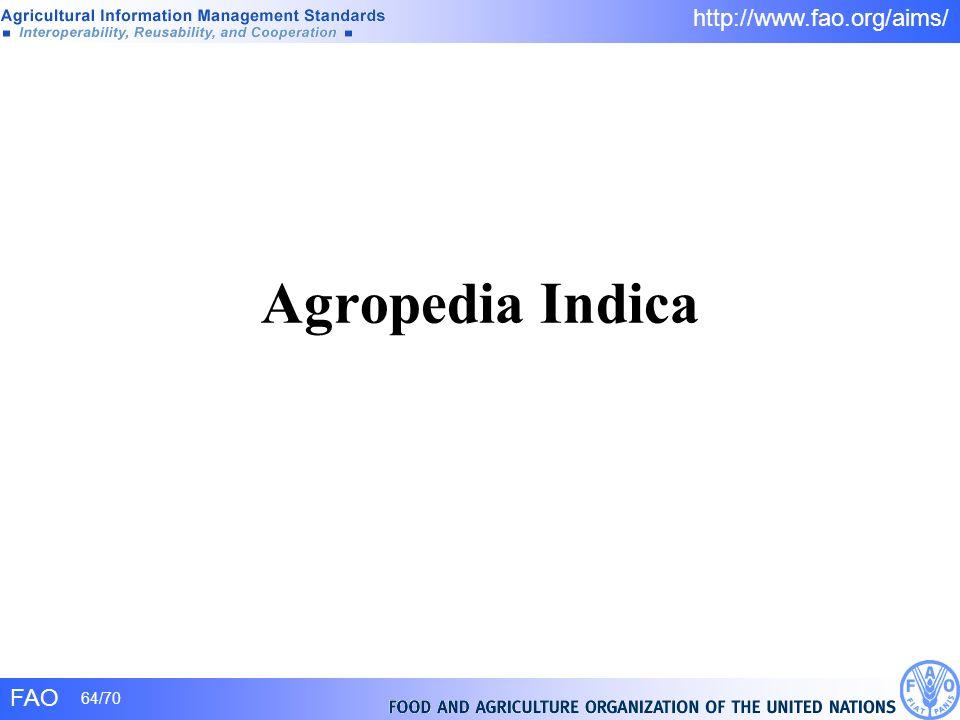 FAO 64/70 http://www.fao.org/aims/ Agropedia Indica