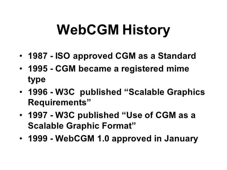 Validating WebCGM Current state: –Profile validation tool exists for WebCGM in binary encoding Metacheck –With a WebCGM schema defined General purpose tools would be available