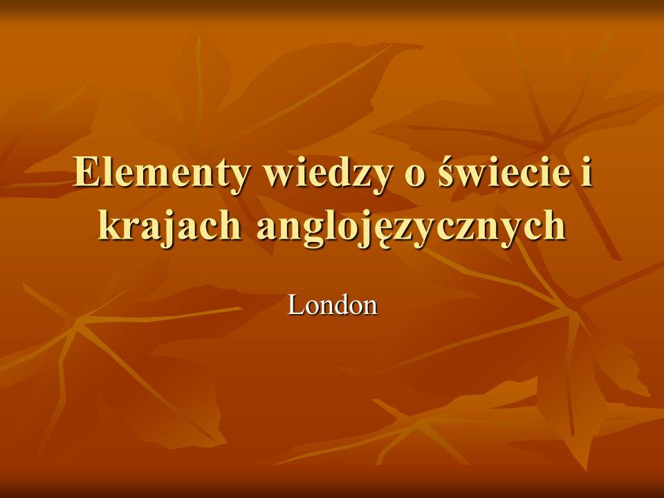 Elementy wiedzy o świecie i krajach anglojęzycznych London