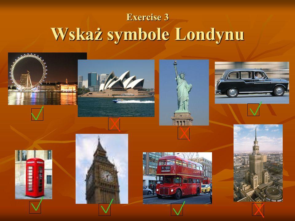 Exercise 3 Wskaż symbole Londynu