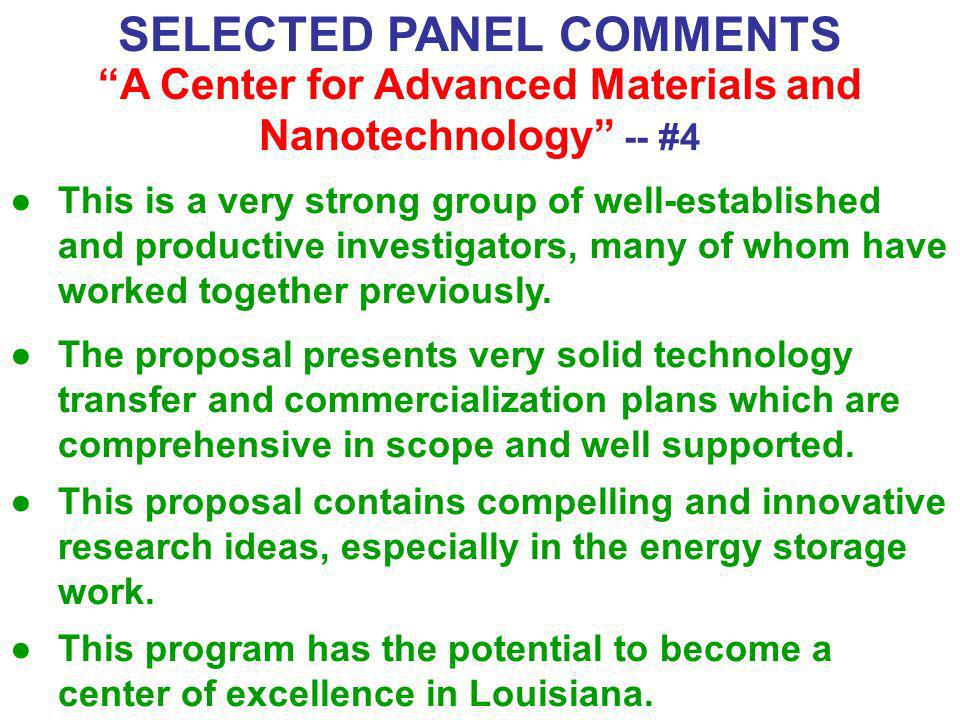 SELECTED PANEL COMMENTS A Center for Advanced Materials and Nanotechnology -- #4 This is a very strong group of well-established and productive invest
