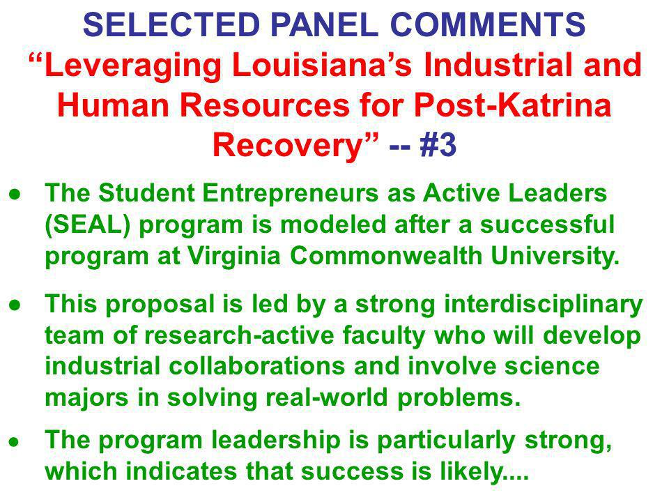 SELECTED PANEL COMMENTS Leveraging Louisianas Industrial and Human Resources for Post-Katrina Recovery -- #3 The Student Entrepreneurs as Active Leade