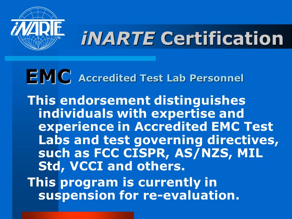 Electromagnetic Compatibility EMC EMC certification is applicable to professional engineers and technicians practicing in EMC fields including bonding