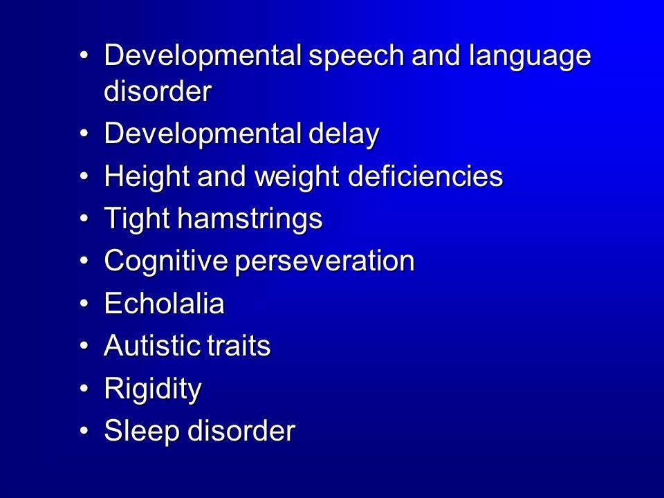 Developmental speech and language disorderDevelopmental speech and language disorder Developmental delayDevelopmental delay Height and weight deficien