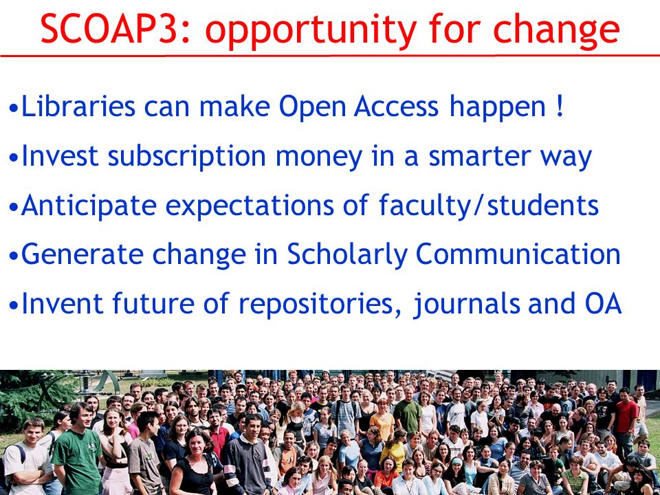 SCOAP3: opportunity for change Libraries can make Open Access happen .