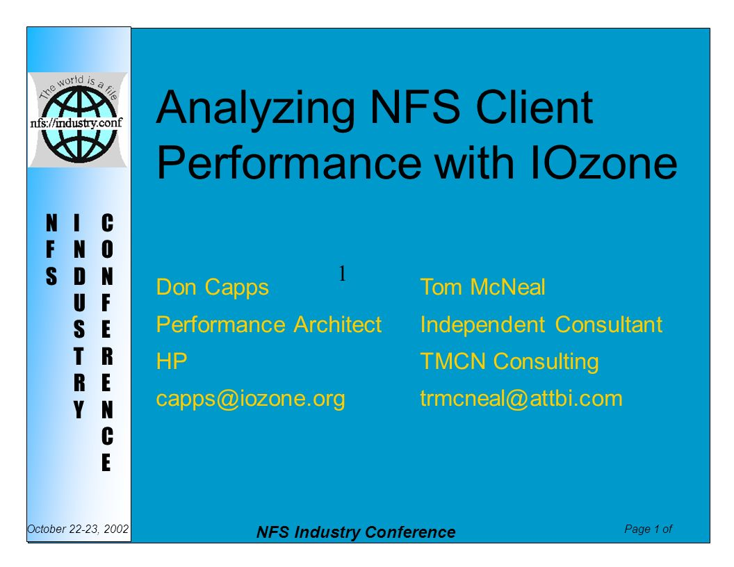 Page 1 of NFS Industry Conference October 22-23, 2002 NFSNFS INDUSTRYINDUSTRY CONFERENCECONFERENCE Analyzing NFS Client Performance with IOzone Don Ca