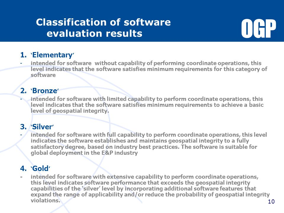 10 Classification of software evaluation results 1. Elementary -intended for software without capability of performing coordinate operations, this lev