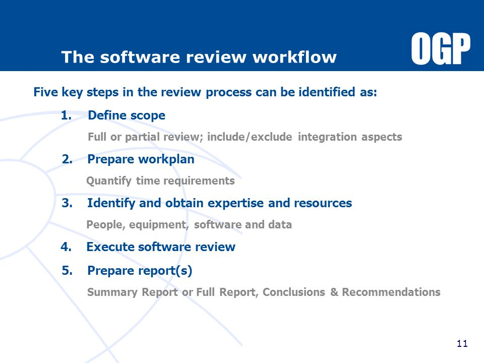 11 The software review workflow Five key steps in the review process can be identified as: 1. Define scope Full or partial review; include/exclude int