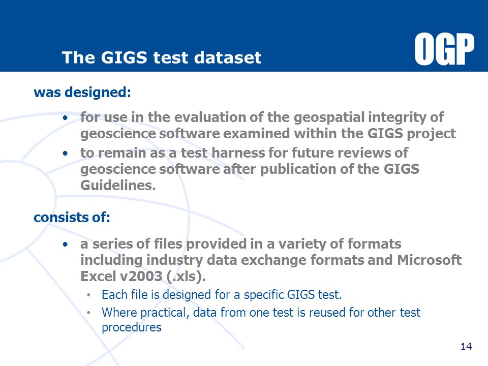 14 The GIGS test dataset for use in the evaluation of the geospatial integrity of geoscience software examined within the GIGS project to remain as a
