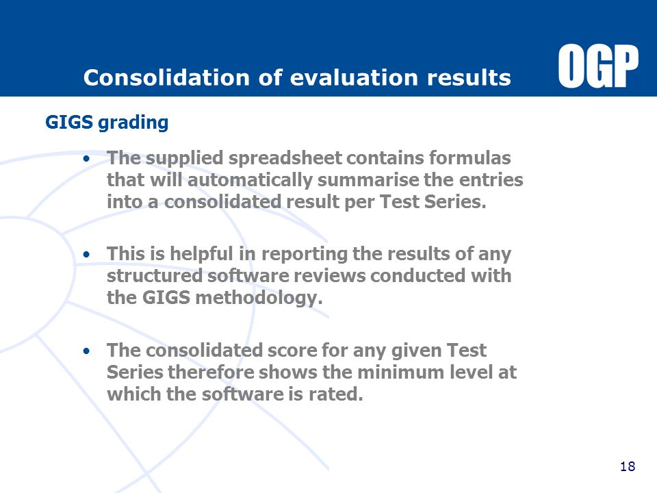 18 Consolidation of evaluation results The supplied spreadsheet contains formulas that will automatically summarise the entries into a consolidated re