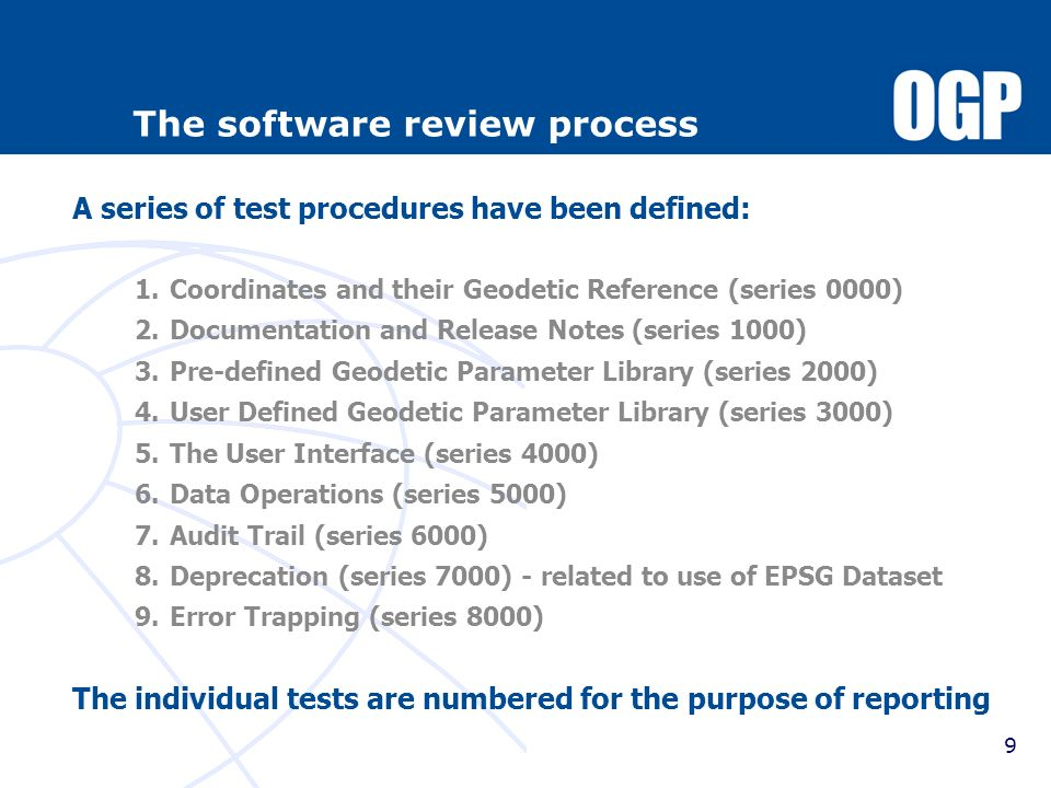 9 The software review process A series of test procedures have been defined: 1.Coordinates and their Geodetic Reference (series 0000) 2.Documentation