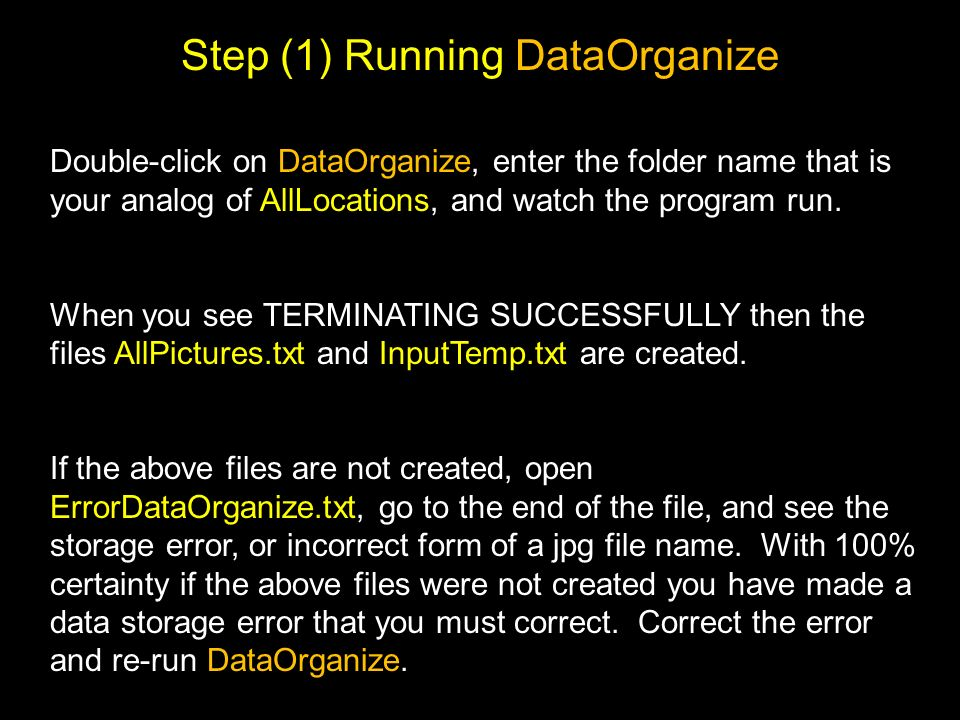 Step (1) Running DataOrganize Double-click on DataOrganize, enter the folder name that is your analog of AllLocations, and watch the program run.
