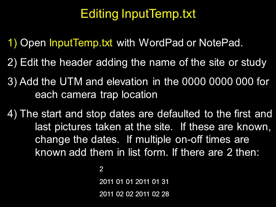 Editing InputTemp.txt 1) Open InputTemp.txt with WordPad or NotePad.