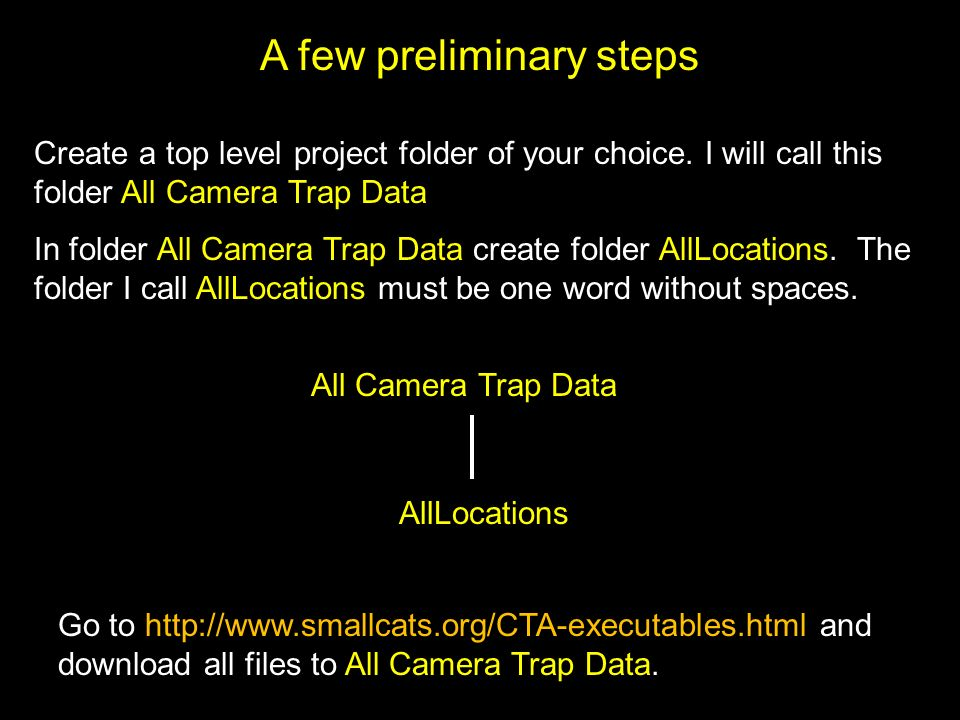 A few preliminary steps Create a top level project folder of your choice.