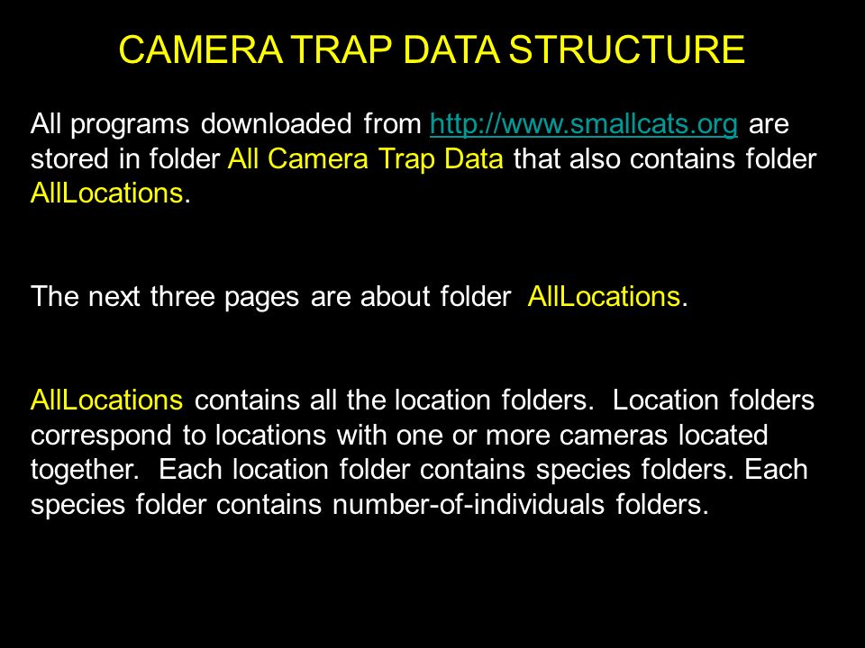 Camera Trap Data Analysis 1) Make sure AllPictures.txt and Input.txt exist 2) Double-click on program DataAnalyze 3) Text file Output.txt is produced; open and inspect And there are more programs to help you