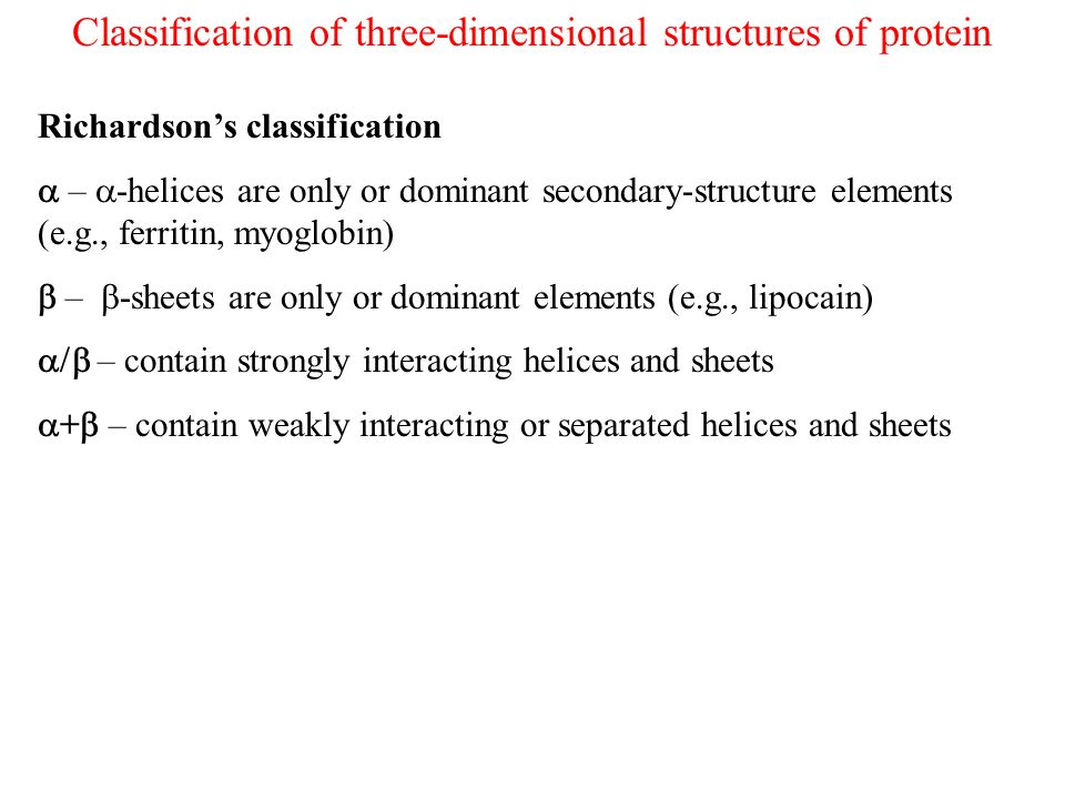Classification of three-dimensional structures of protein Richardsons classification – -helices are only or dominant secondary-structure elements (e.g