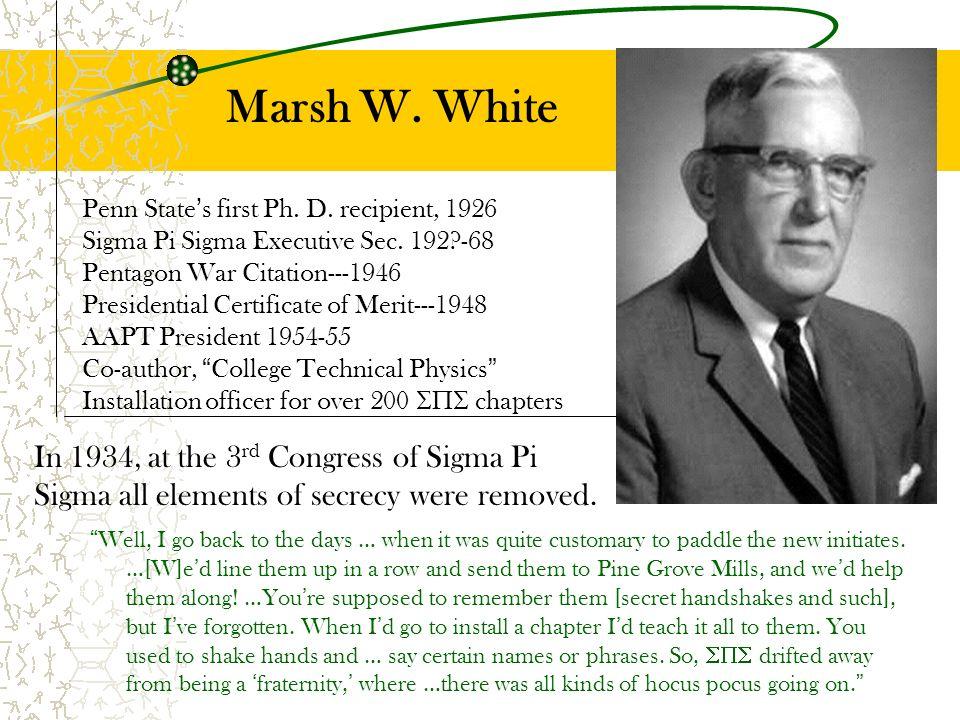 Penn States first Ph. D. recipient, 1926 Sigma Pi Sigma Executive Sec.